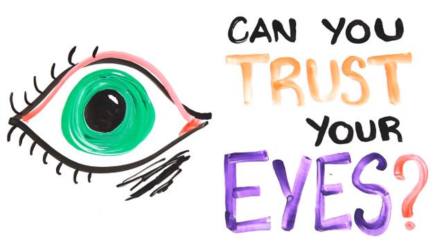 Дали навистина можете да им верувате на своите очи?